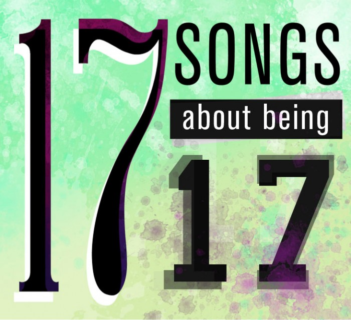 Playlist 17 songs about being 17 The Observer