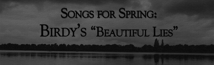 Birdy's Beautiful Lies b&w