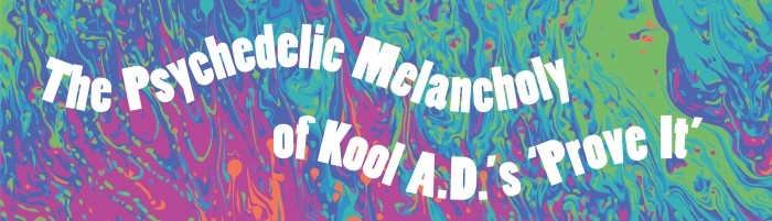 Kool A.D's 'Prove It' WEB